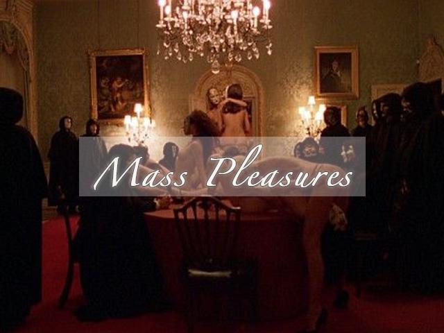 mass pleasures